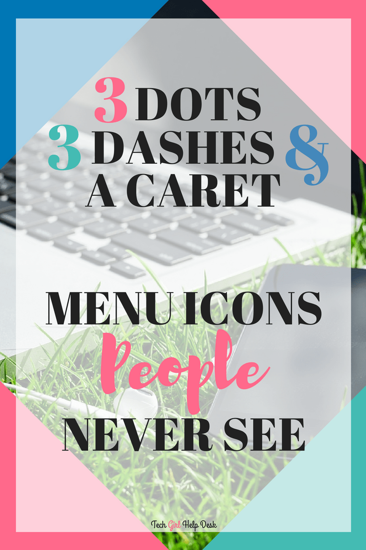 Three Dots, Three Dashes, and a Caret | Invisible Menu Icons