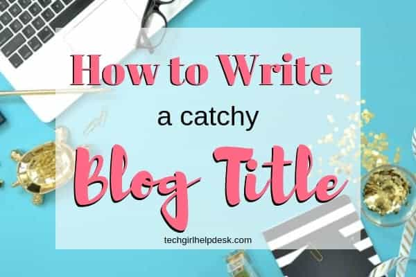 Writing Catchy Blog Titles | 3 Simple Hacks You Need to Know